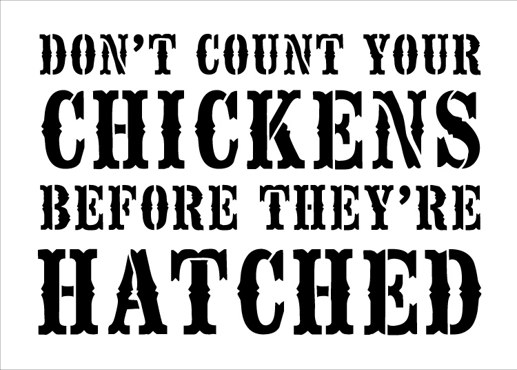 """Don't Count Your Chickens - Word Stencil - Victorian - 16"""" x 12"""""""