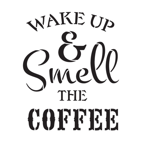 """Wake Up & Smell The Coffee Word Art Stencil 6"""" X 6"""""""