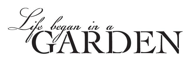 """Life Began In A Garden Word Stencil - 9"""" X 3"""""""