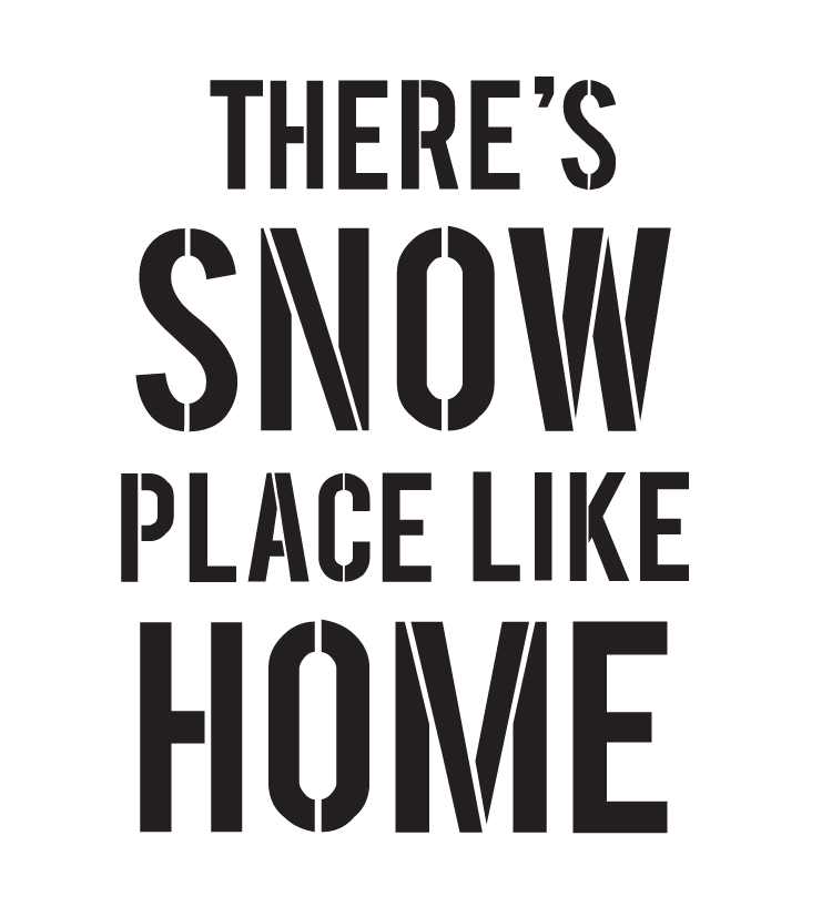 """There's Snow Place Like Home - Word Stencil - 11"""" X 12"""" - STCL1145_1"""