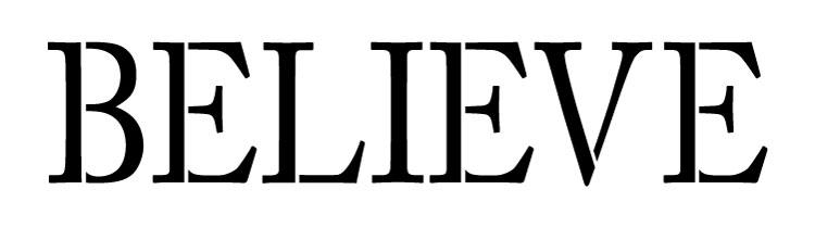 """Believe - Skinny Traditional - Horizontal - Word Stencil - 13"""" x 4"""" - STCL1179_2"""