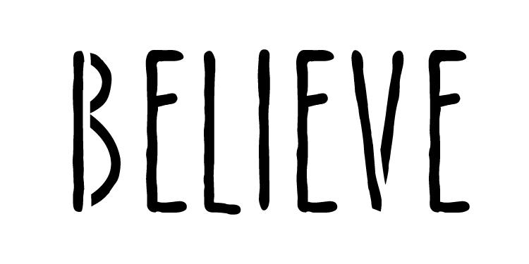 "Believe - Skinny Handwritten - Horizontal - Word Stencil - 20"" x 9.5""- STCL1201_5"