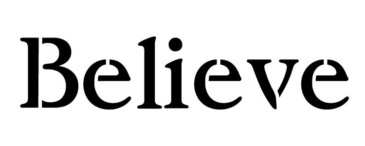 "Believe - Vintage Serif - Horizontal- Word Stencil -11.5"" x 4.5""- STCL1202_3"