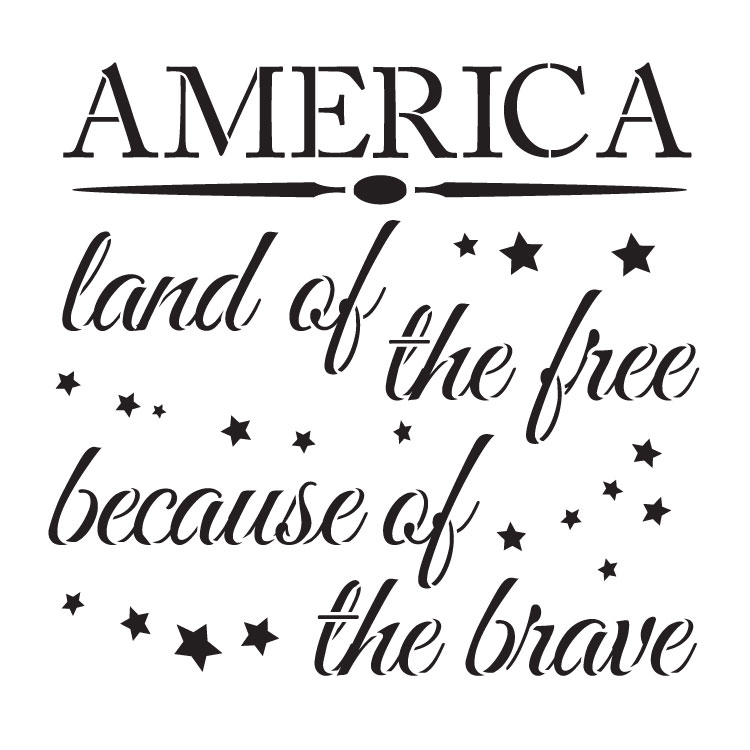 "America - Land of The Free Because of the Brave - Word Art Stencil - 18"" x 18"" - STCL1233_4 by StudioR12"