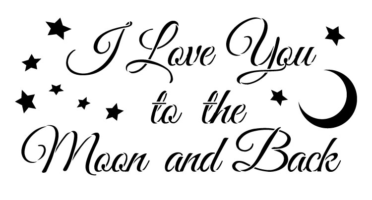 """I Love You To the Moon and Back - Word Stencil - 13"""" x  7"""" - STCL1215_1 by StudioR12"""