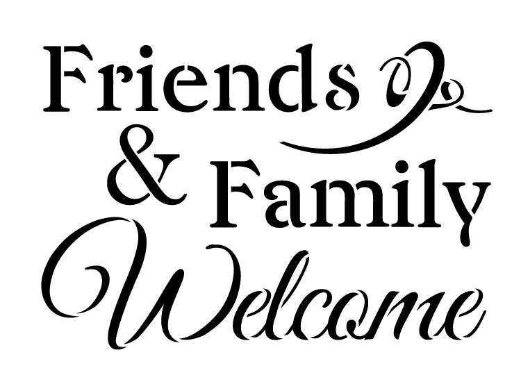 """Friends and Family Welcome - Word Stencil - 12"""" x 9"""" - STCL1229_2 by StudioR12"""