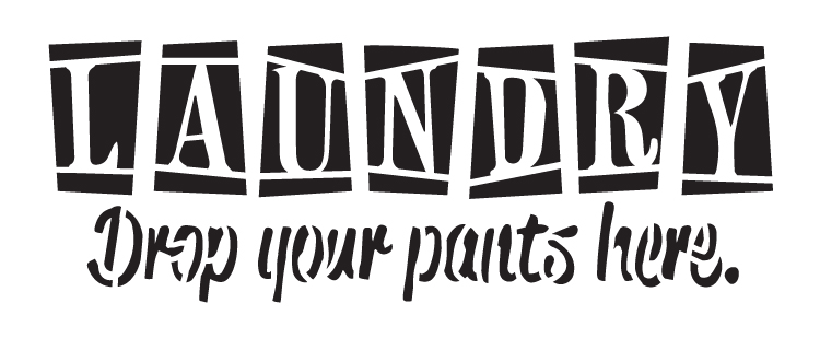 """Laundry - Drop Your Pants Here - Word Art Stencil - 12"""" x 5"""" - STCL1223_2 by StudioR12"""