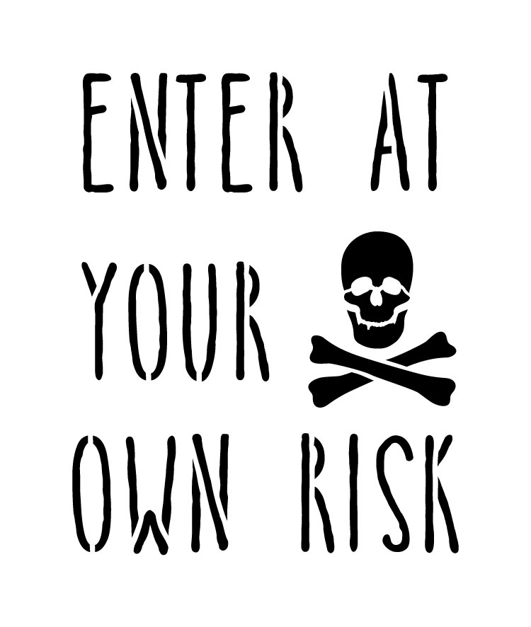 """Enter At Your Own Risk - Word Art Stencil - 8"""" x 9"""" - STCL1270_2 by StudioR12"""