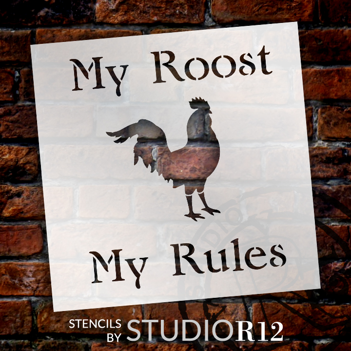 "My Roost, My Rules -  Word  Art Stencil - 8"" x 8"" - STCL1263_1 by StudioR12"