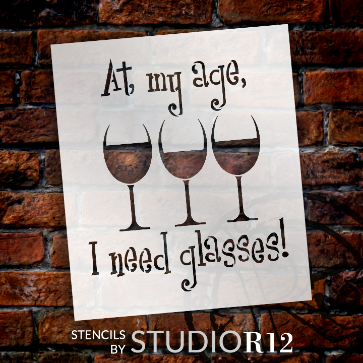 "At My Age I Need Glasses - Word Art Stencil - 9"" x 10 1/2"" - STCL1315_2 by StudioR12"