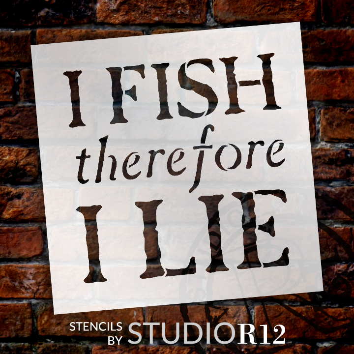 """I Fish Therefore I Lie - Word Stencil -9"""" x 9"""" - STCL1322_2 by StudioR12"""