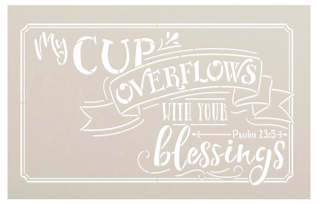 """My Cup Overflows with your Blessings - Word Stencil - 14"""" x 9"""" - STCL1357_1 by StudioR12"""