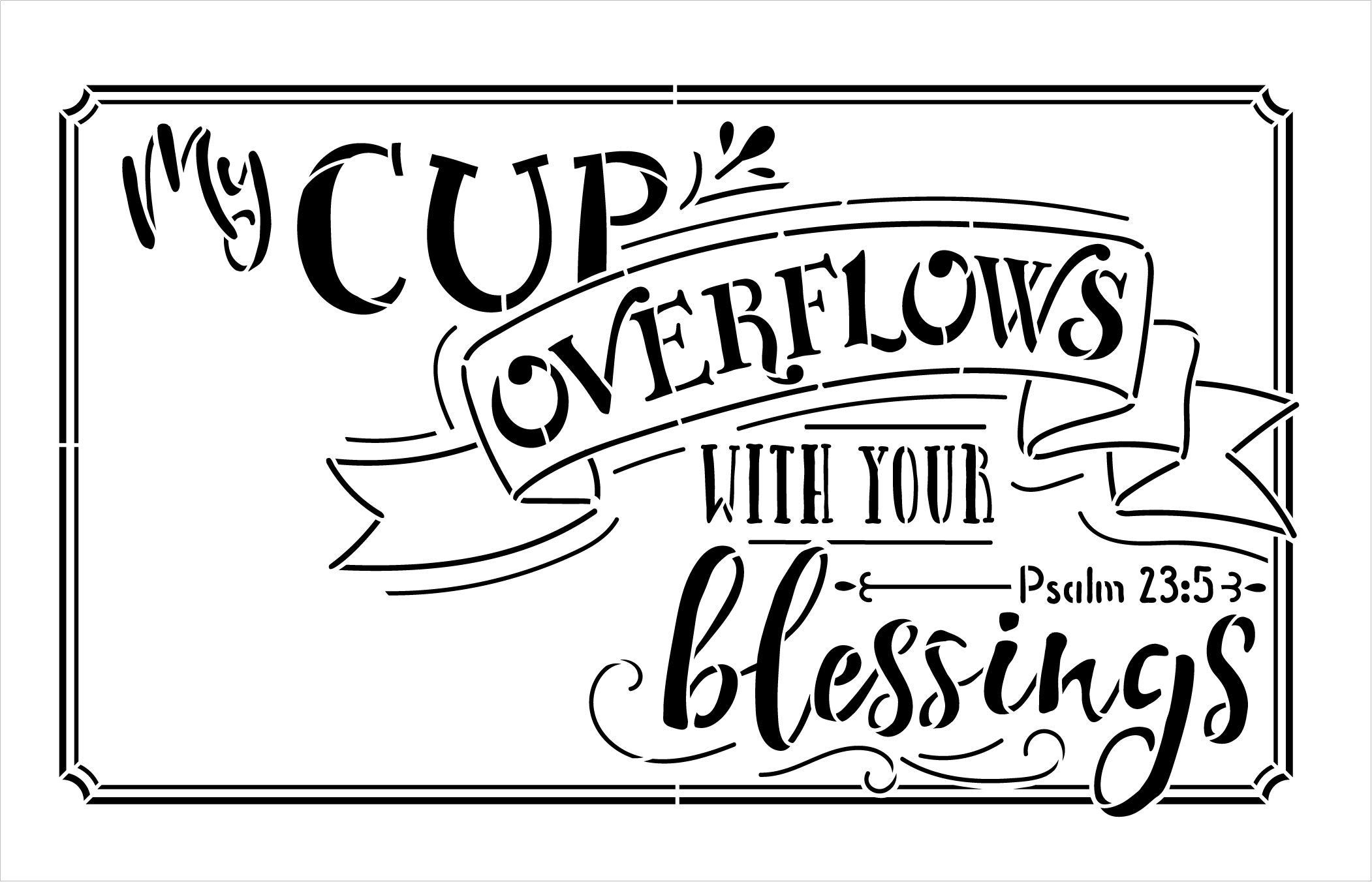 """My Cup Overflows with your Blessings - Word Stencil - 18"""" x 12"""" - STCL1357_2 by StudioR12"""