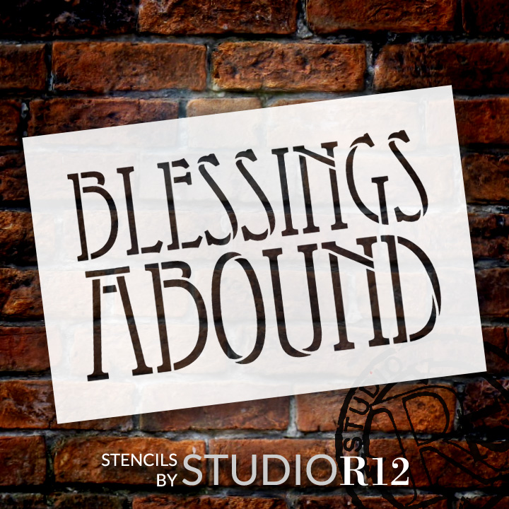 "Blessings Abound - Arts & Crafts Style - Word Stencil - 9"" x 6"" - STCL1350_2 by StudioR12"