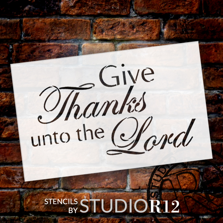 "Give Thanks Unto the Lord - Word Stencil - 8"" x 5"" - STCL1355_1 by StudioR12"