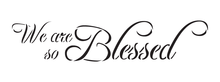 "We Are So Blessed - Word Stencil - 12"" x 4"" - STCL1377_2 by StudioR12"