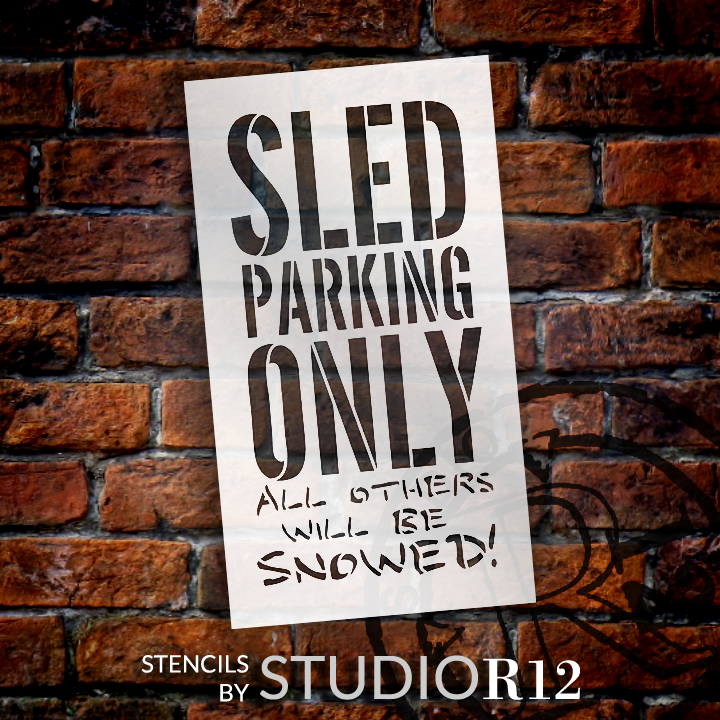 """Sled Parking Only - Word Stencil - 5"""" x 9"""" - STCL1378_1 by StudioR12"""