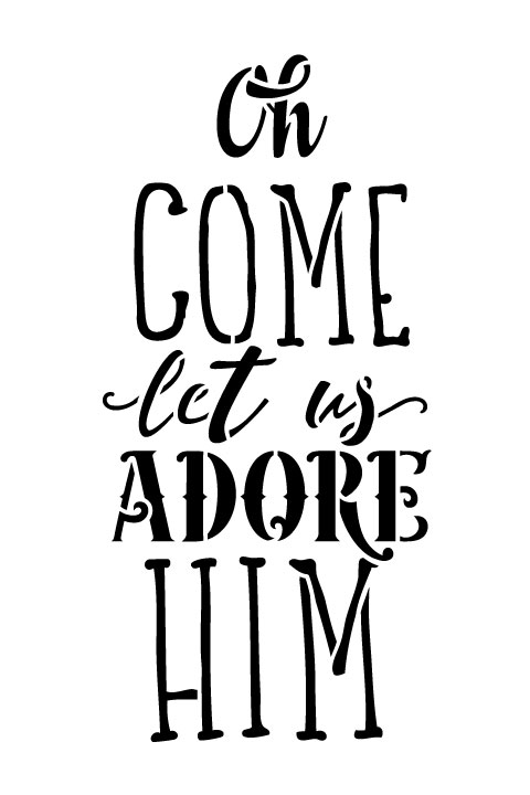 "O Come Let Us Adore Him - Word Stencil - 8"" x 12"" - STCL1398_2 by StudioR12"
