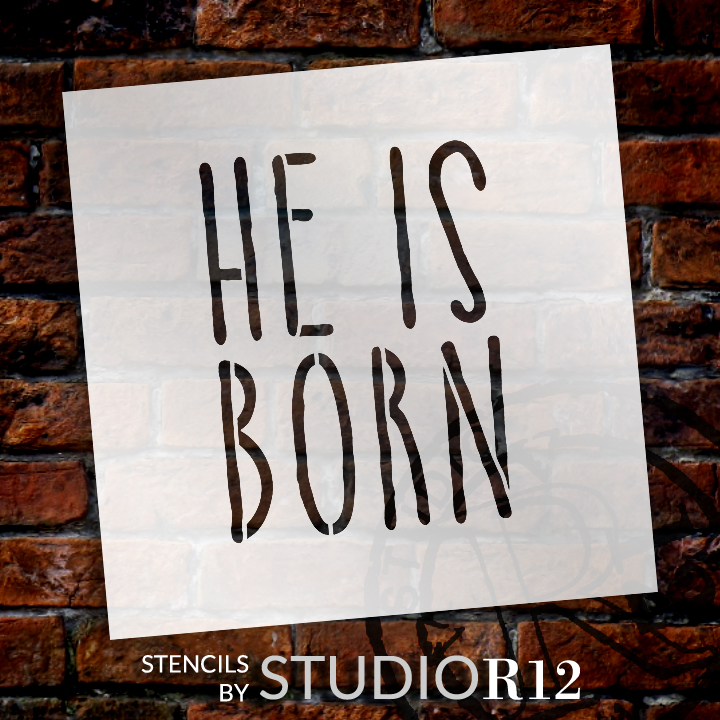 "He Is Born - Hand-drawn Skinny - Word Stencil - 15"" x  15"" - STCL1400_3 by StudioR12"