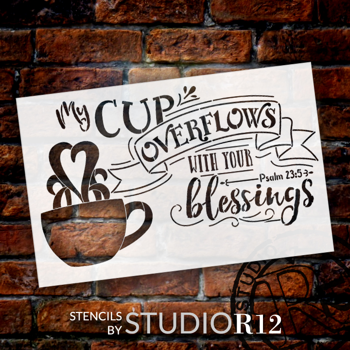 """My Cup Overflows Word and Art Stencil - 17""""x 11"""" - STCL1421_2 - by StudioR12"""