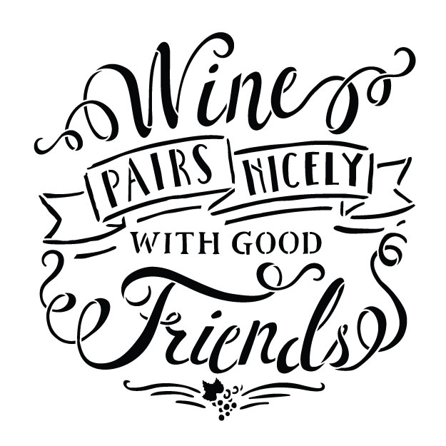 """Wine Pairs Nicely With Good Friends - 12"""" x 12"""" - STCL1461_2 - by StudioR12"""