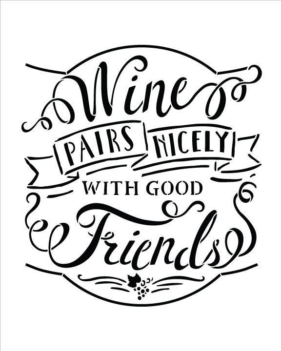 "Wine And Friends Project Stencil - 8"" x 10"" - STCL1462_2 - by StudioR12"