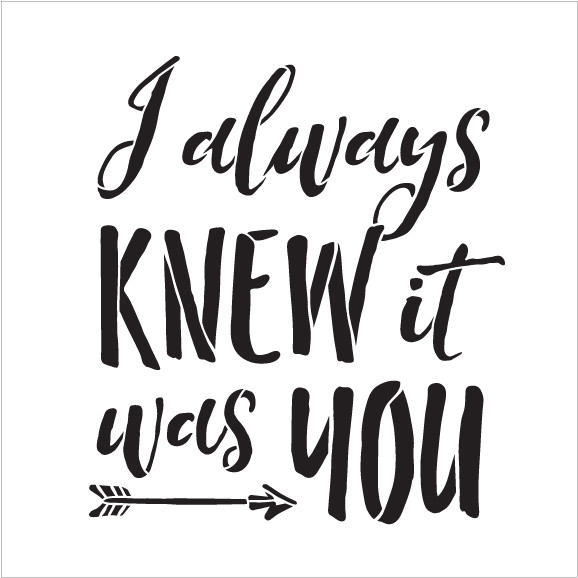 """I Always Knew It Was You - Word Stencil - 8"""" x 8"""" - STCL1584_1 by StudioR12"""