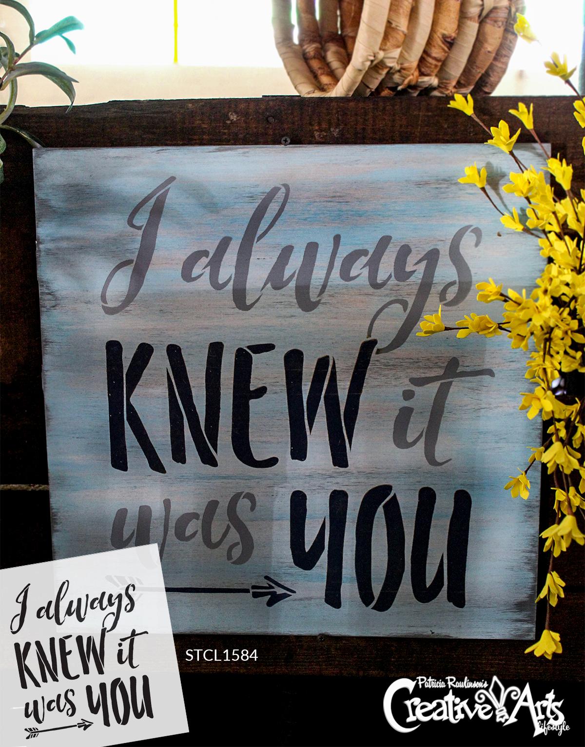 """I Always Knew It Was You - Word Stencil - 11"""" x 11"""" - STCL1584_2 by StudioR12"""