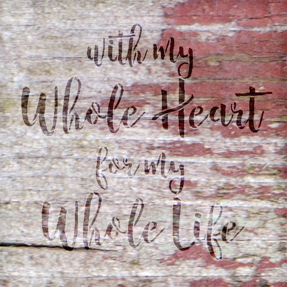 """With My Whole Heart - Word Stencil - 11"""" x 11"""" - STCL1585_2 by StudioR12"""
