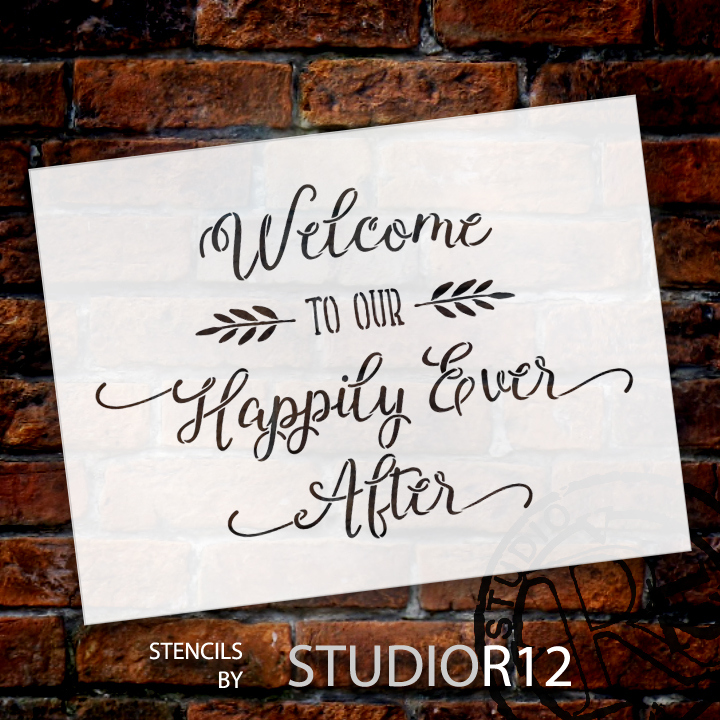 "Welcome To Our Happily Ever After - Word Stencil - 12"" x 9"" - STCL1587_1 by StudioR12"