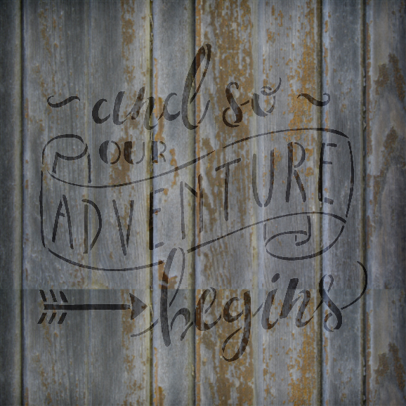 """And So Our Adventure Begins - Word Stencil - 17"""" x 17"""" - STCL1588_4 by StudioR12"""