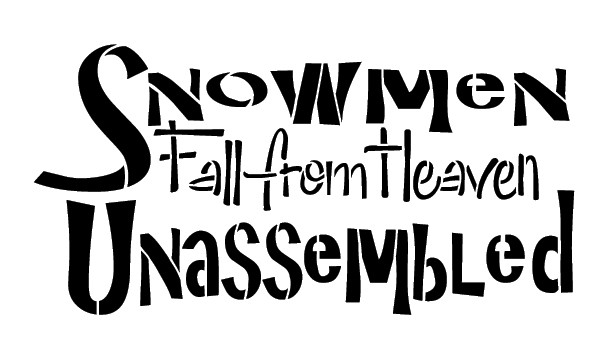 "Snowmen Fall From Heaven - Word Stencil - 8 1/2"" x 5"" - STCL964_1 by StudioR12"