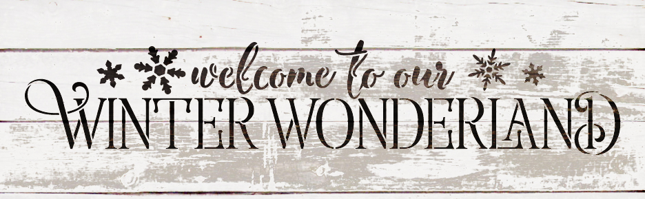 "Welcome To Our Winter Wonderland - Word Art Stencil - 19"" x 6"" - STCL1543_3 - by StudioR12"