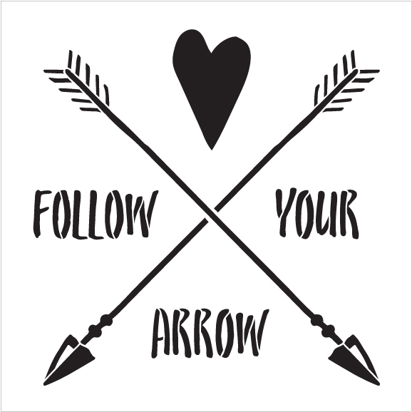 "Follow Your Arrow - Crossed Arrows - Word Art Stencil - 12"" x12"" - STCL1755_2 - by StudioR12"