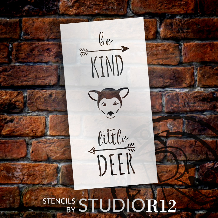 "Be Kind Little Deer - Tall Woodland - Word Art Stencil - 7"" x 14"" - STCL1764_2 - by StudioR12"