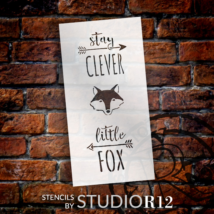 "Stay Clever Little Fox - Tall Woodland - Word Art Stencil - 9"" x 18"" - STCL1761_3 - by StudioR12"