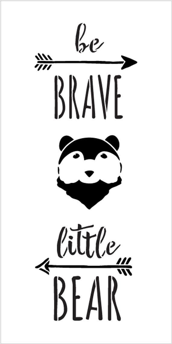 "Be Brave Little Bear - Tall Woodland - Word Art Stencil - 9"" x 18"" - STCL1760_3 - by StudioR12"