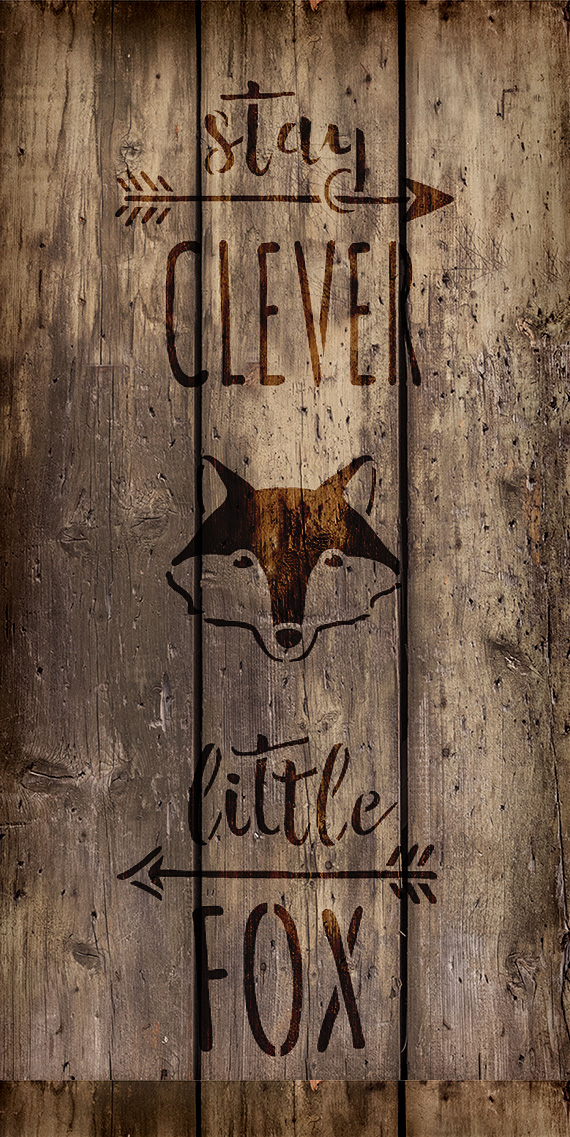 """Stay Clever Little Fox - Tall Woodland - Word Art Stencil - 13"""" x 26"""" - STCL1761_5 - by StudioR12"""