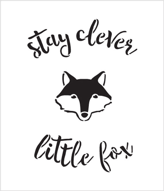 "Stay Clever Little Fox - Curved Hand Script - Word Art Stencil - 9"" x 10"" - STCL1768_2 - by StudioR12"