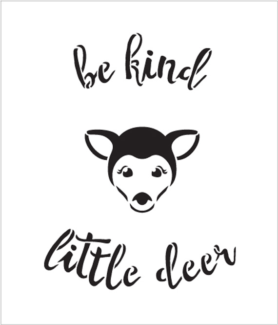 "Be Kind Little Deer - Curved Hand Script - Word Art Stencil - 9"" x 10"" - STCL1770_2 - by StudioR12"