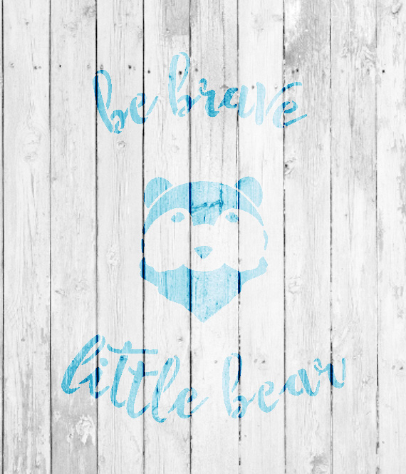 "Be Brave Little Bear- Curved Hand Script - Word Art Stencil - 12"" x 14"" - STCL1766_3 - by StudioR12"