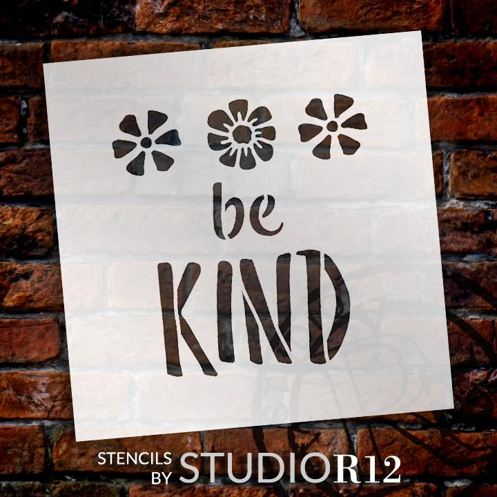 "Be Kind - Flowers - Word Art Stencil - 15"" x 15"" - STCL1772_4 - by StudioR12"