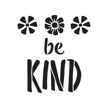 "Be Kind - Flowers - Word Art Stencil - 18"" x 18"" - STCL1772_5 - by StudioR12"