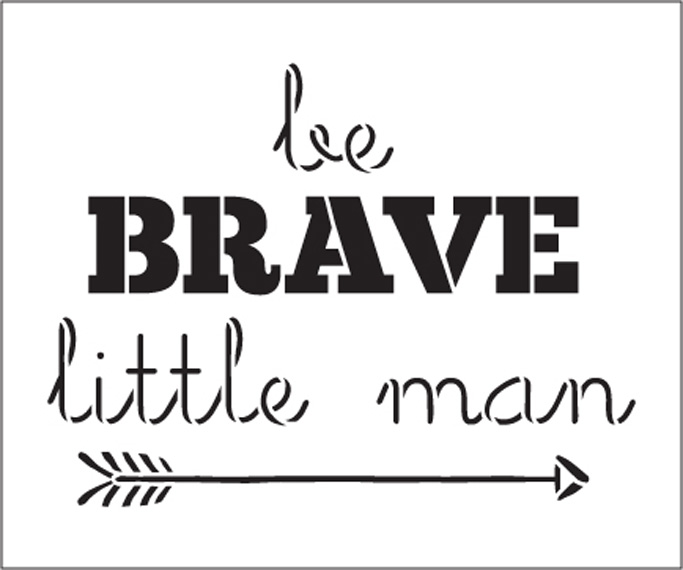 "Be Brave Little Man - Arrow - Word Art Stencil - 12"" x 10"" - STCL1774_3 - by StudioR12"