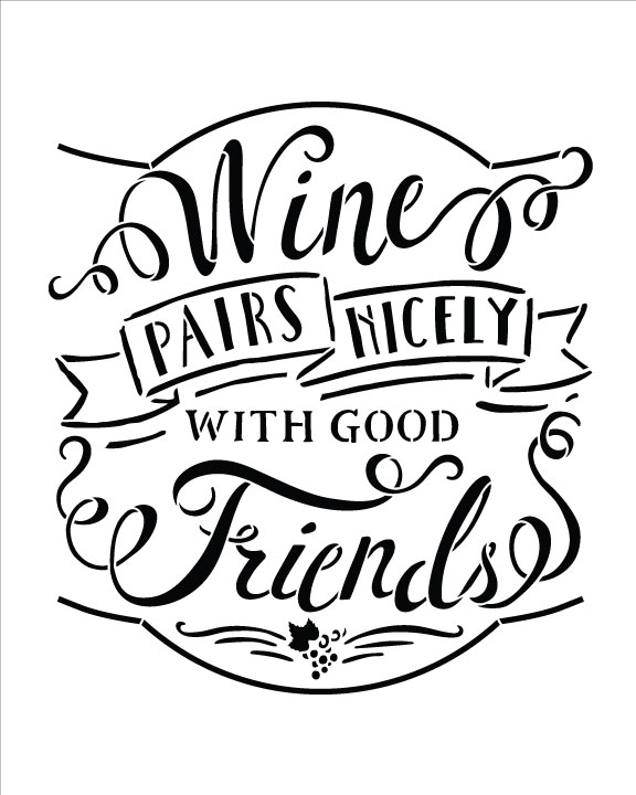 "Wine And Friends Project Stencil - 7"" x 7"" - STCL1462_1 - by StudioR12"