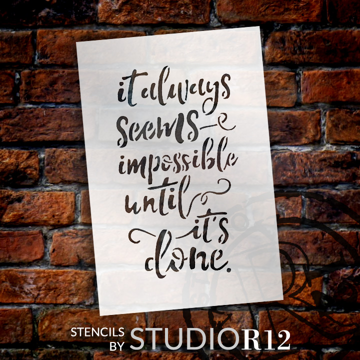 """Impossible Until It's Done - Word Stencil - 4"""" x 6"""" - STCL1782_1 - by Studio R12"""