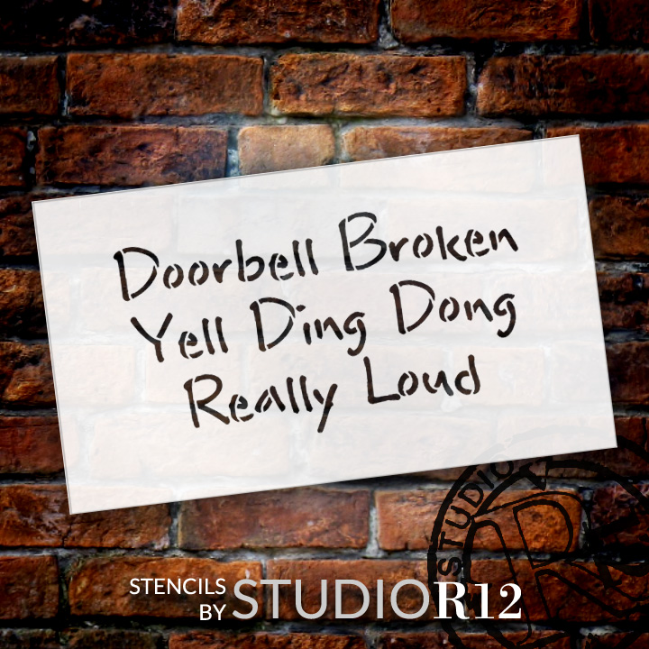 "Doorbell Broken Yell Really Loud - Word Stencil - 19"" x 11"" - STCL1781_5 - by StudioR12"