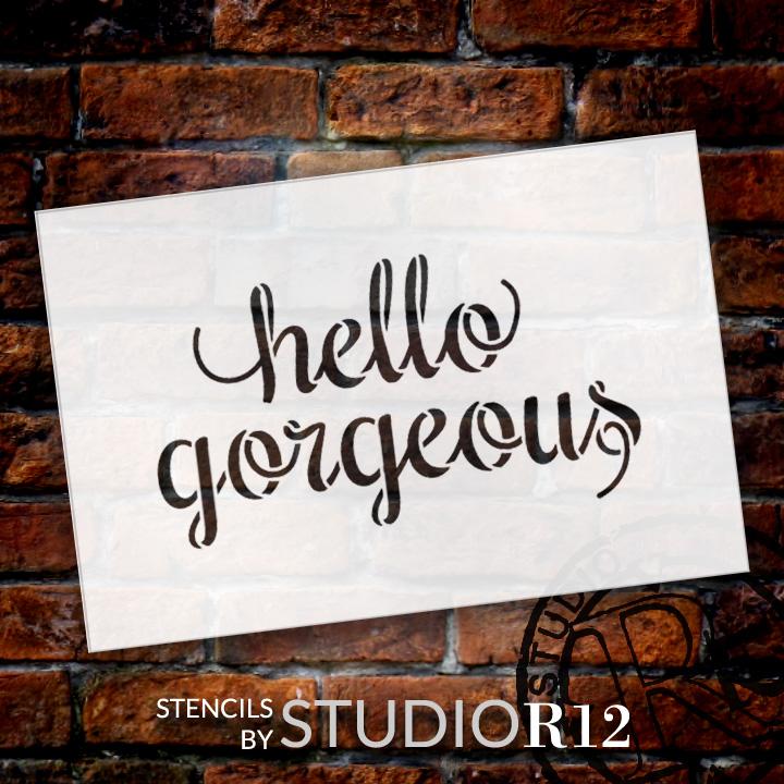 "Hello Gorgeous - Cute Script - Word Stencil - 12"" x 8"" - STCL1779_3 - by StudioR12"