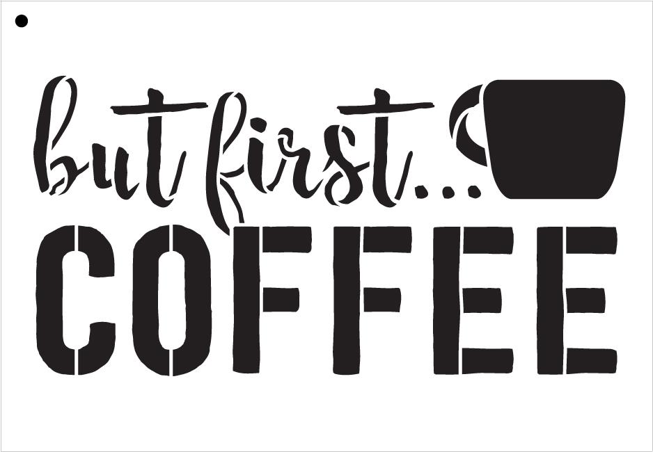 "But First Coffee - Script & Bold - Word Art Stencil - 19"" x 13"" - STCL1650_5 - by StudioR12"