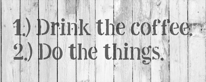 """Drink The Coffee Do The Things - Word Stencil - 16"""" x 6"""" - STCL1654_3 - by StudioR12"""